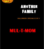 The Iron Giant — [IncestComics] — Another Fam #13.2 — Halloween Specials 2 of 3 — Mul-T-Mom