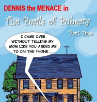 Dennis The Menace — [Gallienus] — The Perils of Puberty Part 1 xxx porno