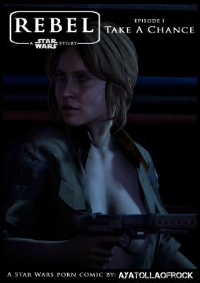 Goodcomix Star Wars - [AyatollaOfRock] - Rebel - A Star Wars Story. Episode I - Take A Chance