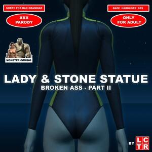 Goodcomix Tomb Raider - [lctr] - Lady & Stone Statue 5 - #2 Broken Ass - Part II - Anal Torture
