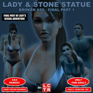 Goodcomix Tomb Raider - [lctr] - Lady & Stone Statue 6 - #3 Broken Ass - Final Part 1 (I The Beginning and II Eye For Eye)